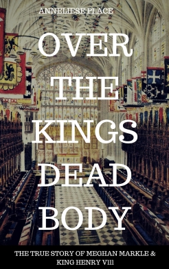 over King Henry Vlll's Dead Body, Number One New Release on AMAZON